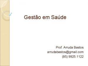 Gesto em Sade Prof Arruda Bastos arrudabastosgmail com
