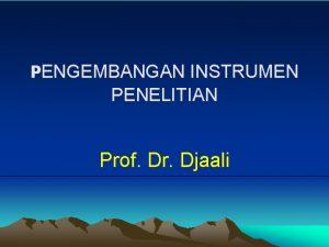 PENGEMBANGAN INSTRUMEN PENELITIAN Prof Dr Djaali JENIS VARIABEL