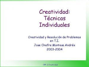 Creatividad Tcnicas Individuales Creatividad y Resolucin de Problemas