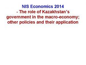 NIS Economics 2014 The role of Kazakhstans government