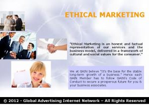 ETHICAL MARKETING Ethical Marketing is an honest and