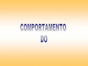 COMPORTAMENTO DO CONSUMIDOR 1 O estudo do comportamento