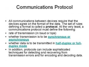 Communications Protocol All communications between devices require that