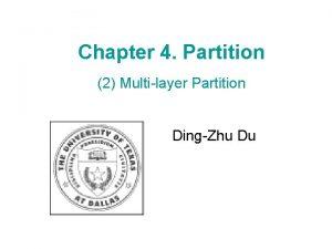 Chapter 4 Partition 2 Multilayer Partition DingZhu Du