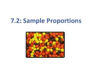 7 2 Sample Proportions Section 7 2 Sample