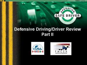 Defensive DrivingDriver Review Part II Defensive DrivingDriver Review