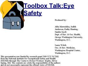Toolbox Talk Eye Safety Produced by Abla Mawudeku