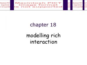 chapter 18 modelling rich interaction Modelling Rich Interaction