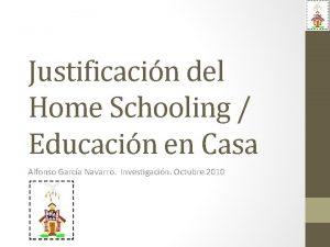 Justificacin del Home Schooling Educacin en Casa Alfonso