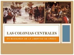 LAS COLONIAS CENTRALES EN BSQUEDA DE LA LIBERTAD