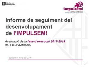 Informe de seguiment del desenvolupament de lIMPULSEM Avaluaci