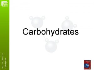 Carbohydrates WJEC GCE BIOLOGY Carbohydrates 2 6 Carbohydrates