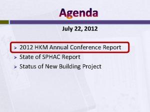 Agenda July 22 2012 2012 HKM Annual Conference