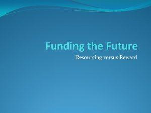 Funding the Future Resourcing versus Reward Tasmanian Wild