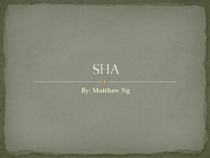 SHA By Matthew Ng Operations that SHA 1