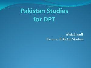 Pakistan Studies for DPT Abdul Jamil Lecturer Pakistan