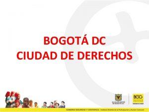BOGOT DC CIUDAD DE DERECHOS ENFOQUE DE DERECHOS
