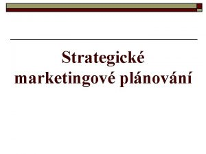 Strategick marketingov plnovn 3 kol Sestavte Ansoffovu matici