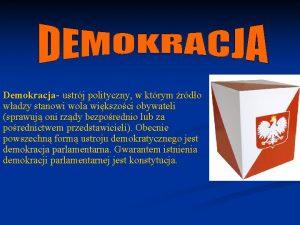 Demokracja ustrj polityczny w ktrym rdo wadzy stanowi