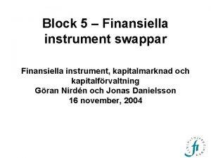 Block 5 Finansiella instrument swappar Finansiella instrument kapitalmarknad
