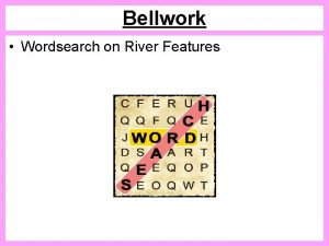 Bellwork Wordsearch on River Features River Features Learning
