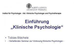 ALBERTLUDWIGSUNIVERSITT FREIBURG Institut fr Psychologie Abt Klinische Psychologie