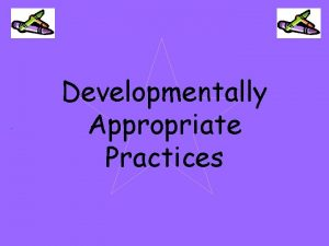 Developmentally Appropriate Practices Five Guidelines For Developmentally Appropriate