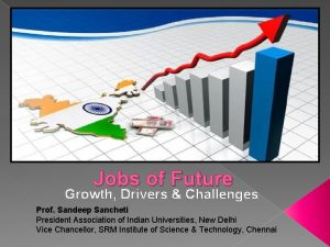 Jobs of Future Growth Drivers Challenges Prof Sandeep