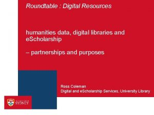Roundtable Digital Resources humanities data digital libraries and