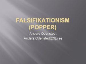FALSIFIKATIONISM POPPER Anders Odenstedt Anders Odenstedtltu se Demarkationskriteriet