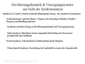 Bevlkerungsdynamik Versorgungssysteme aus Sicht der Syndromanalyse Matthias K