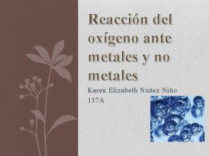 Reaccin del oxgeno ante metales y no metales