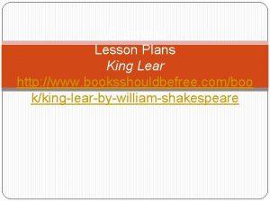 AP Seminar Lesson Plans King Lear http www