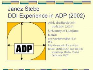Janez tebe DDI Experience in ADP 2002 Arhiv