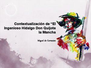 Contextualizacin de El Ingenioso Hidalgo Don Quijote la