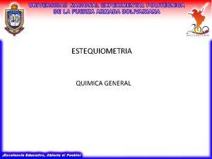 ESTEQUIOMETRIA QUIMICA GENERAL CONTENIDO Afinidad Qumica Nocin de