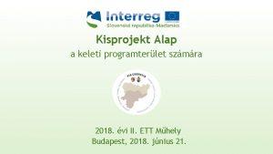 Kisprojekt Alap a keleti programterlet szmra 2018 vi