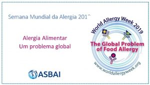 Semana Mundial da Alergia 2019 Alergia Alimentar Um