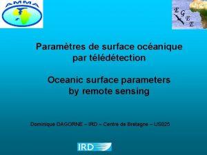 Paramtres de surface ocanique par tldtection Oceanic surface