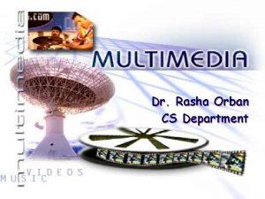 Dr Rasha Orban CS Department Graphics and Image