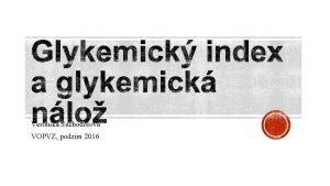 Veronika Suchodolov VOPVZ podzim 2016 DEFINICE GI plocha