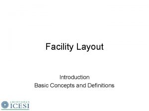 Facility Layout Introduction Basic Concepts and Definitions What
