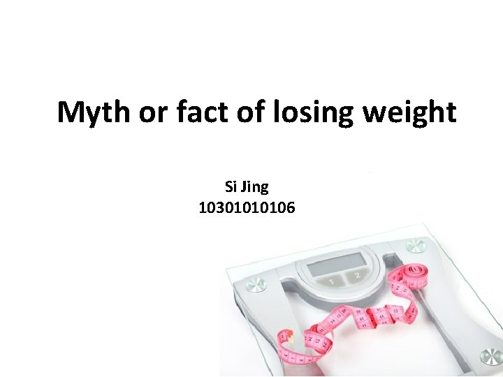 Myth or fact of losing weight Si Jing