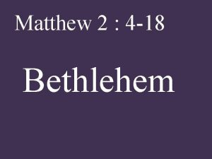 Matthew 2 4 18 Bethlehem Matthew 2 4