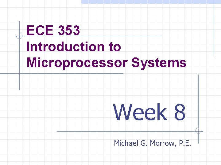 ECE 353 Introduction to Microprocessor Systems Week 8