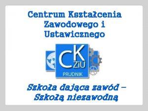 Centrum Ksztacenia Zawodowego i Ustawicznego w Prudniku Szkoa