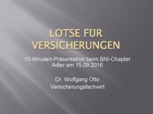 LOTSE FR VERSICHERUNGEN 10 MinutenPrsentation beim BNIChapter Adler