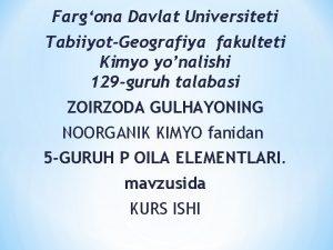 Fargona Davlat Universiteti TabiiyotGeografiya fakulteti Kimyo yonalishi 129