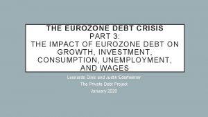 THE EUROZONE DEBT CRISIS PART 3 THE IMPACT