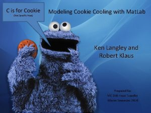 C is for Cookie Not Specific Heat Modeling